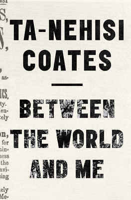 Between the World and Me by Ta-Nehisi Coates (eBooks, 2015)