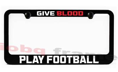 """Chrome License Plate Frame /""""Give Blood Play Football/"""" Auto Accessory 781"""