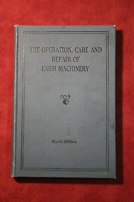 The Operation, Care and Repair of Farm Machinery (Fourth Edition, John Deere)