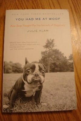 NEW Paperback Book You Had Me At Woof by Julie Klam