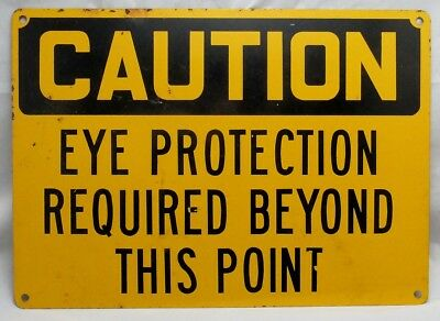 """Vintage Steel Sign Caution Eye Protection Required Beyond This Point 10""""x14"""""""