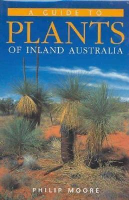 NEW A Guide to Plants of Inland Australia By Phillip Moore Paperback