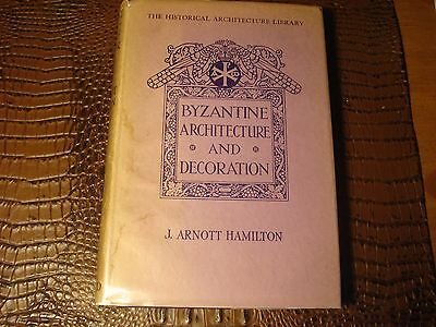 Hamilton, J. Arnott.  Byzantine Architecture and Decoration,1ST ED, DJ, 1933