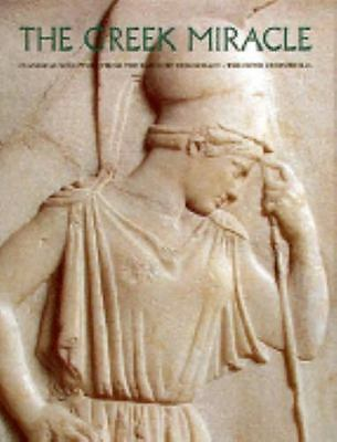 The Greek Miracle: Classical Sculpture from the Dawn of Democracy :-ExLibrary