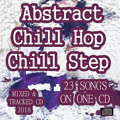 Abstract Chill Hop Chill Step CD NEW DJ MIX 2018 breakstep Trip