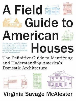 A Field Guide to American Houses: The Definitive Guide to Identifying and
