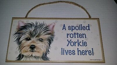 """Yorkie Spoiled Rotten Lives Here Sign Plaque Dog 10"""" x 5"""" Wood Gift"""