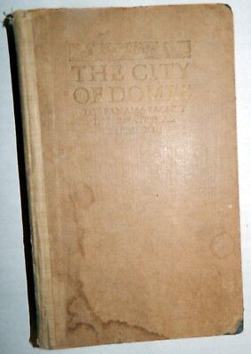 1st Ed The City of Domes: The Panama-Pacific International Exposition 1915