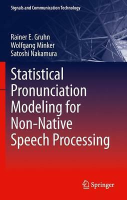 Statistical Pronunciation Modeling for Non-Native Speech Processing Gruhn, Rai..