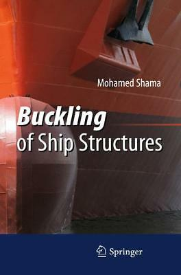 Buckling of Ship Structures Shama, Mohamed