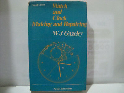 Watch and Clock Making & Repairing by W J Gazeley HB DJ 1976 Illustrated LOT 293
