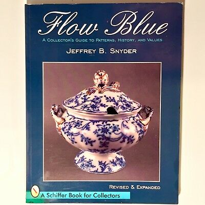Antique FLOW BLUE China Collectors ID & Price Guide Book By Jeffrey Snyder