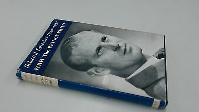 Selected Speeches 1948-1955, His Royal Highness The Prince Philip