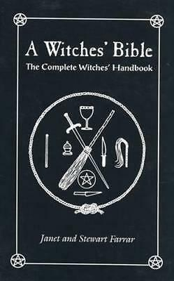 NEW A Witches' Bible: The Complete Witches' Handbook By Janet Farrar Paperback