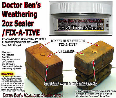 WEATHERING SEALER/FIX-A-TIVE 2oz PERMANENTLY SEALS PIGMENTS/POWDERS oos01