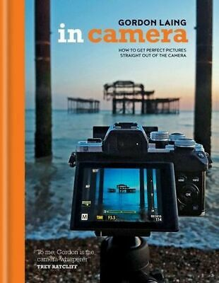 NEW In Camera By Gordon Laing Hardcover Free Shipping