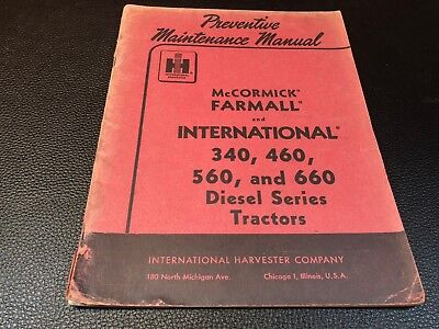 Original INTERNATIONAL 340 460 560 660 Diesel Series Tractors Maintenance Manual