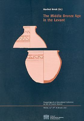 Middle Bronze Age in the Levant, Paperback by Bietak, Manfred, ISBN 370013119...