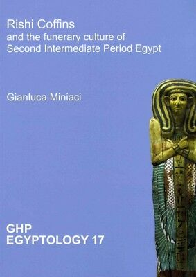 Rishi Coffins and the Funerary Culture of Second Intermediate Period Egypt, P...