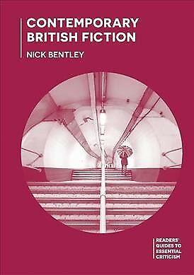 Contemporary British Fiction, Paperback by Bentley, Nick, Brand New, Free shi...