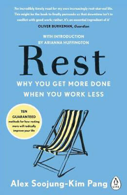 Rest: Why You Get More Done When You Work Less | Alex Soojung-Kim Pang
