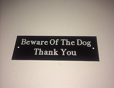 Engraved Beware Of The Dog/Dogs Gate Sign
