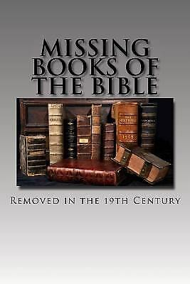 Missing Books of the Bible : Removed in the 19th Century, Paperback by Holy P...