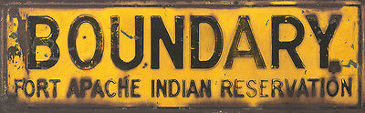 """""""fort Apache Indian Reservation Boundary"""" Metal Sign"""