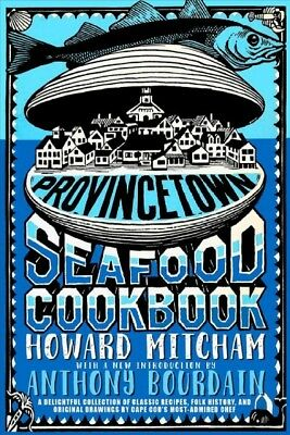 Provincetown Seafood Cookbook, Paperback by Mitcham, Howard; Bourdain, Anthon...