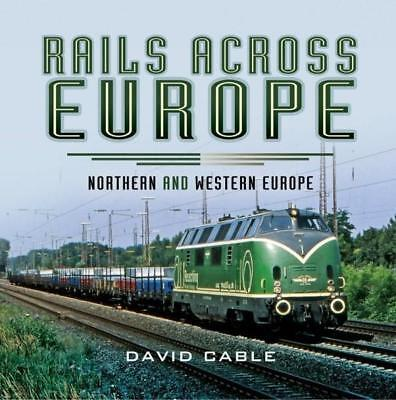 NEW Rails Across Europe By DAVID CABLE Hardcover Free Shipping