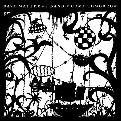 """DAVE MATTHEWS BAND """"Come Tomorrow"""" 2018 CD Brand New & Still Sealed"""