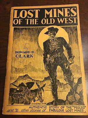 Lost Mines of the Old West by Howard D. Clark (1946) Pegleg & 21 other Stories