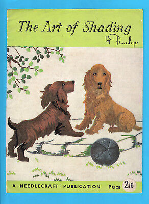 Vintage The ART of SHADING by Penelope A Needlecraft Publication Embroidery 1959