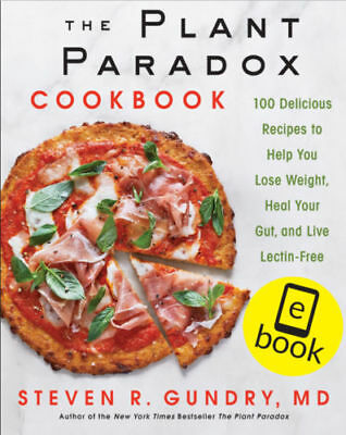 The plant paradox Cook book 100 Delicious recipes By STEVEN R.GUNDRY[PDF/Eb00k]