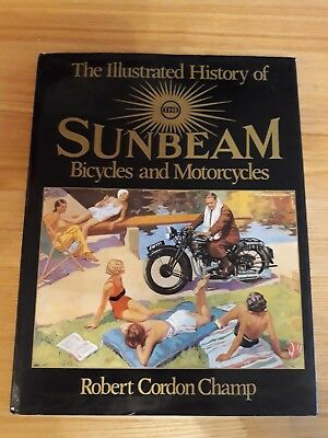 The Illustrated History Of Sunbeam Bicycles & Motorcycles By Robert Cordon Champ