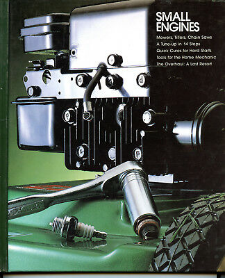 Small Engines Mowers Tillers Chain Saws Repair Maintenance Time-Life 1982 Tools