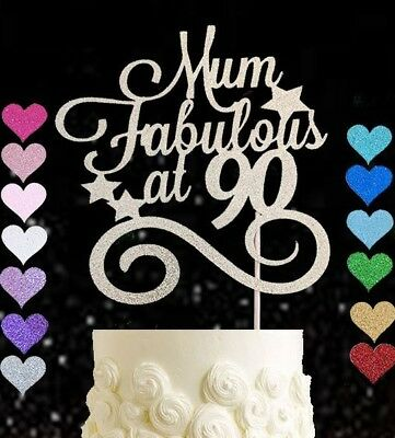 Mum Fabulous At 90 glitter cake topper birthday 50 60 80 90 ANY AGE 30 40 PARTY