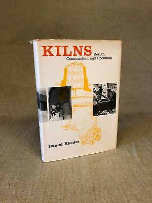 Kilns Design Construction and Operation by Daniel Rhodes Illustrated 1969