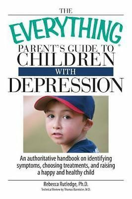 The Everything Parent's Guide to Children With Depression by Rebecca Rutledge...