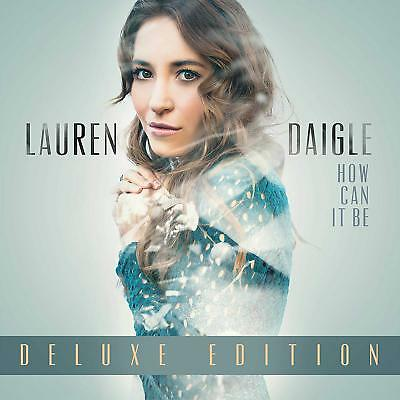 Lauren Daigle How Can It Be Deluxe Edition CD