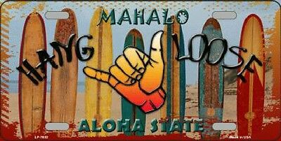 Mahalo Hang Loose Aloha State Hawaii  License Plate Tag