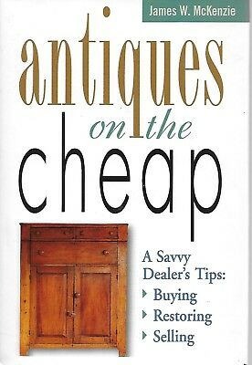 ANTIQUES ON THE CHEAP  by James W.McKenzie