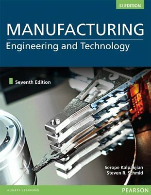 Manufacturing Engineering and Technology by Serope Kalpakjian, Stephen R. Schmid