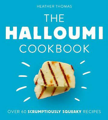 The Halloumi Cookbook | Heather Thomas