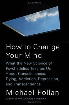 How to Change Your Mind by Michael Pollan Hardcover FREE SHIPPING NEW