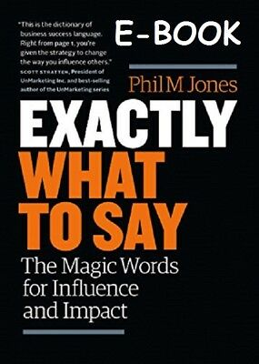 Phil M Jones - Exactly What to Say  EB00k EMAILED (EPUB & MOBI)