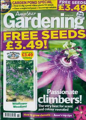 AMATEUR GARDENING MAGAZINE ISSUE 14th APRIL 2018 WITH FREE SEEDS ~ NEW ~