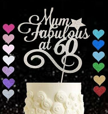Mum Fabulous At 60 glitter cake topper birthday 50 60 80 90 ANY AGE 30 40 PARTY