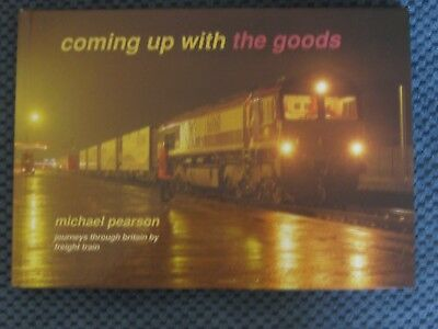 """""""Coming Up With The Goods"""". Journeys Through Britain By Freight Train. 1999."""