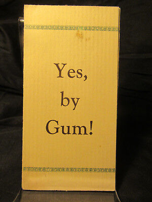 """"""" Yes, by Gum ! """"  printer's pitch for advertising using Wrigley's success"""
